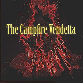 The Campfire Vendetta, Volume One