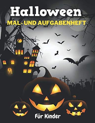 Halloween Mal- und Aufgabenheft Für Kinder: Eine Sammlung von Malvorlagen mit niedlichen gruseligen gruseligen Dingen wie Jack-o-Laternen, Geistern, Hexen, Spukhäusern und vielem mehr.