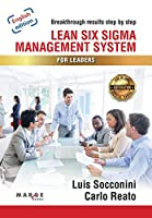 Lean Six Sigma. Management System for Leaders