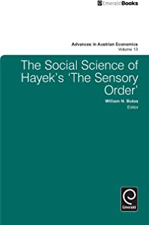 The Social Science of Hayek's 'The Sensory Order' (Advances in Austrian Economics)