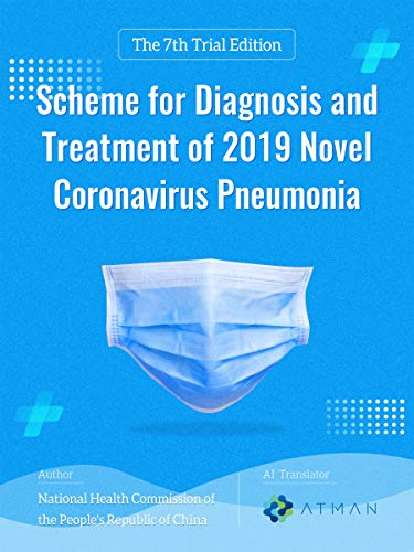 Scheme for Diagnosis and Treatment of 2019 Novel Coronavirus Pneumonia: The 7th Trial Edition (English Edition)