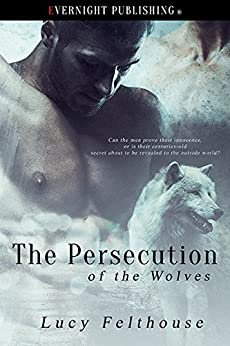 The Persecution of the Wolves by [Lucy Felthouse]