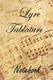 Lyre Tablature Notebook: Blank Sheet Music Notebook for Beginner and Advanced Composers Tab Manuscript Paper