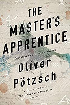 The Master's Apprentice: A Retelling of the Faust Legend by [Oliver Pötzsch, Lisa Reinhardt]