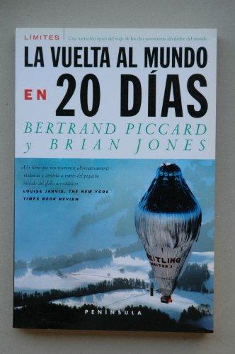 La vuelta al mundo en 20 días / Bernard Piccard y Brian Jones ; traducción de María del Mar Duró