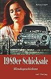 1989er Schicksale: Wendegeschichten