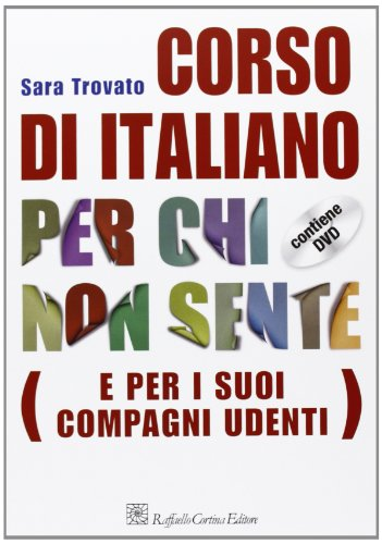 Corso di italiano per chi non sente (e per i suoi compagni udenti). Con DVD