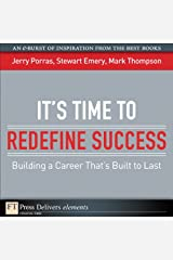 It's Time to Redefine Success: Building a Career That's Built to Last (FT Press Delivers Elements) Kindle Edition