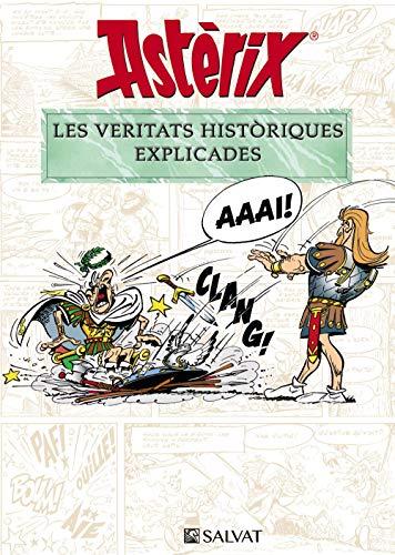 Astèrix. Les veritats històriques explicades (Catalá - A PARTIR DE 10 ANYS - ASTÈRIX - Especials)