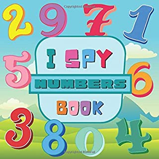 i spy numbers book: a fun guessing game Book for Kids Ages 2-5 / Number Activity Books for Toddlers And preschoolers /best...