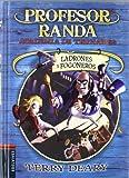 Ladrones y fogoneros: 2 (Academia de truhanes del profesor Randa)
