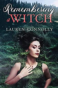 Remembering a Witch by [Lauren Connolly]