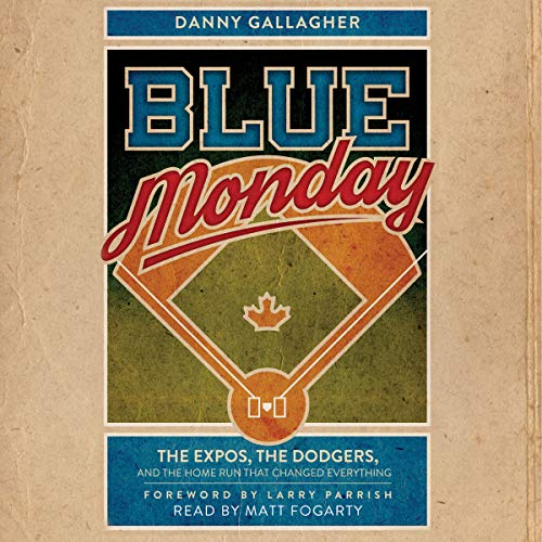 Blue Monday Audiobook By Danny Gallagher,                                                                                        Larry Parrish - foreword cover art