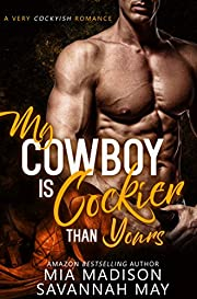 My Cowboy is Cockier than Yours: A Steamy Romance (Foxworth Stud Ranch Book 1)