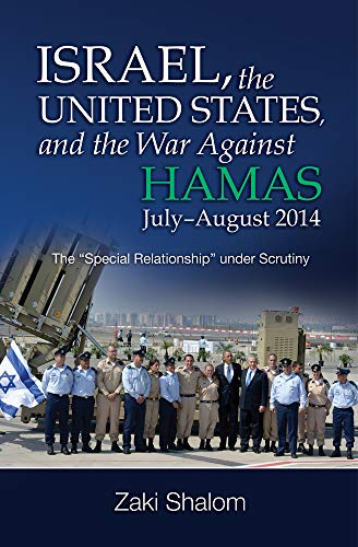 Israel, the United States, and the War Against Hamas, July-August 2014: The Special Relationship Under Scrutinyの詳細を見る