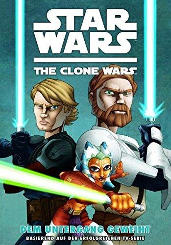 Star Wars - The Clone Wars, Band 1: Dem Untergang geweiht