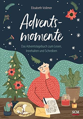 Adventsmomente: Das Adventstagebuch zum Lesen, Innehalten und Schreiben