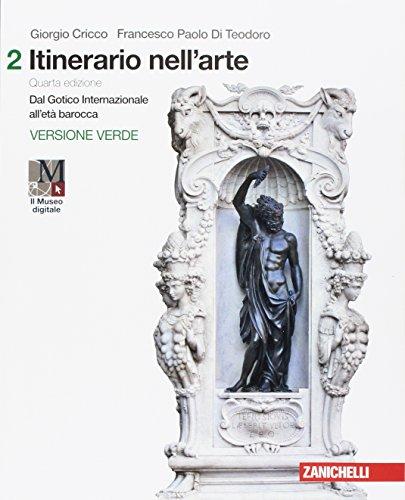Dal Gotico Internazionale all'età barocca. Per le Scuole superiori. Con Contenuto digitale: Versione Verde