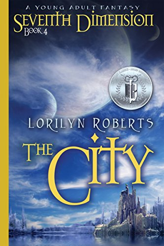 Seventh Dimension - The City: A Young Adult Fantasy (Seventh Dimension Series Book 4) (English Edition)