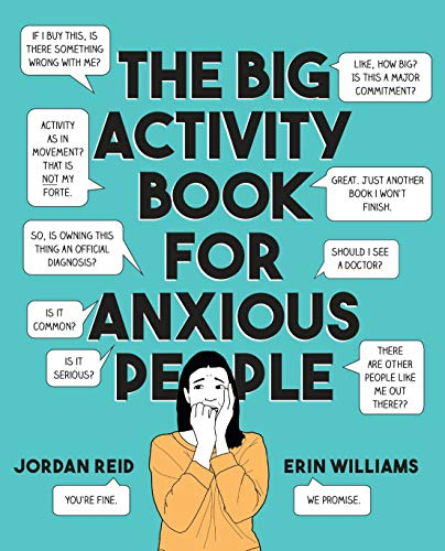 Compare Textbook Prices for The Big Activity Book for Anxious People Illustrated Edition ISBN 9780525538066 by Reid, Jordan,Williams, Erin