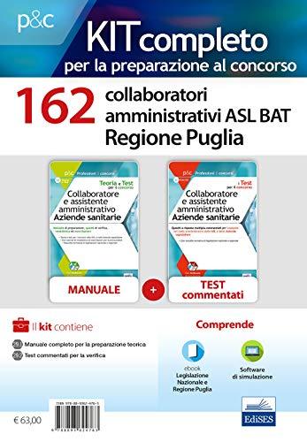 Kit concorso 162 collaboratori amministrativi ASL BAT Puglia. Manuale, test commentati, modulistica e raccolta normativa. Con software di simulazione