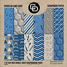 Fathers Day Handy Daddy Scrapbook Paper (12) 8x8 Inch Double Sided Scrapbooking Pages Book Style: Crafters Delight By Lesk...