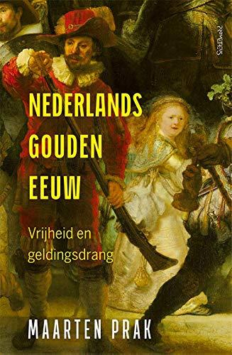 Nederlands Gouden Eeuw: vrijheid en geldingsdrang