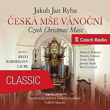 """J. J. Ryba: Česká mše Vánoční """"Rybovka"""" (Bonus: Brixi, Habermann, Laube)"""