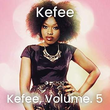 Kefee, Vol. 5