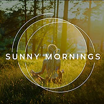 Sunny Mornings - Beautiful Piano Music & Guitar Songs for Perfect Starts a Day, Yoga Meditation and Relaxation