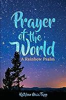 Prayer of the World: A Rainbow Psalm