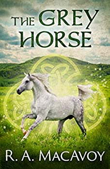 The Grey Horse by [R. A. MacAvoy]