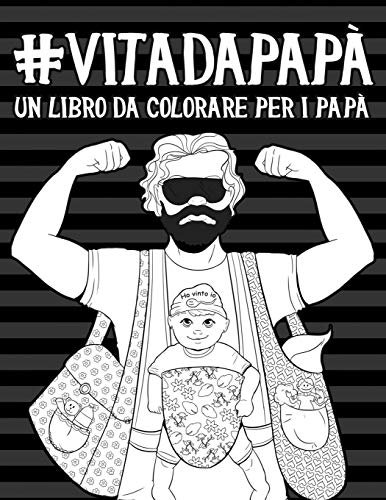 Vita da Papà: Un libro da colorare per i papà