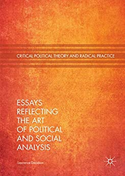 Essays Reflecting the Art of Political and Social Analysis (Critical Political Theory and Radical Practice) by [Lawrence Davidson]