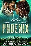 Phoenix: A Linear Tactical Romantic Suspense Standalone (Linear Tactical Series Book 8)
