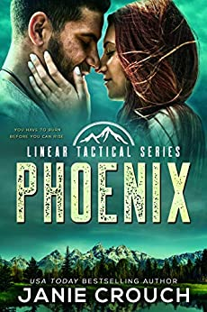 Phoenix: A Linear Tactical Romantic Suspense Standalone by [Janie Crouch]