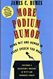More Podium Humor: Using Wit and Humor in Every Speech You Make