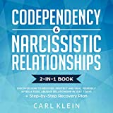 Codependency and Narcissistic Relationships 2-in-1 Book: Discover How to Recover, Protect, and Heal Yourself After a Toxic Abusive Relationship in Just 7 Days + Step-by-Step Recovery Plan