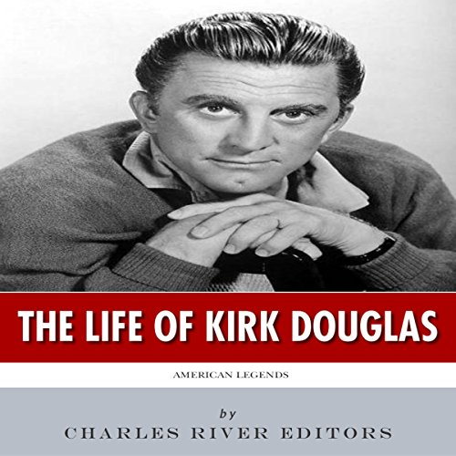 American Legends: The Life of Kirk Douglas audiobook cover art