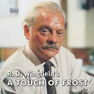 A Touch of Frost                   By:                                                                                                                                 R. D. Wingfield                               Narrated by:                                                                                                                                 Robin Browne                      Length: 12 hrs and 51 mins     88 ratings     Overall 4.6