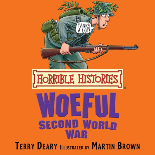 Horrible Histories: Woeful Second World War  By  cover art