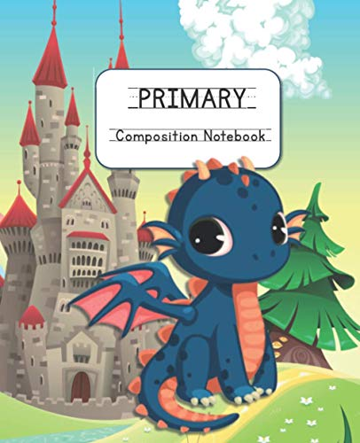 Primary Composition Book: Handwriting Practice with Picture Space - Little Dragon Theme for Primary Students Learning to Read & Write | Kindergarten, 1st, 2nd Grade | Age 5-8 | 7.5 x 9.25 inches