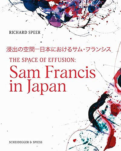 The Space of Effusion: Sam Francis in Japan