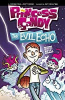 The Evil Echo (Princess Candy)