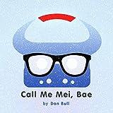 Call Me Mei, Bae (Overwatch Rap)