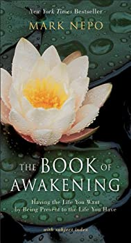 Paperback The Book of Awakening : Having the Life You Want by Being Present to the Life You Have Book