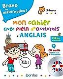 Bravo les maternelles - Mon cahier avec plein d'activités d'anglais + CD audio - 3 à 6 ans