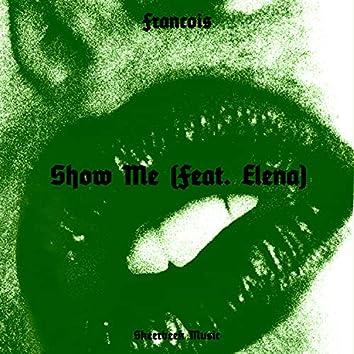 show me (feat. Elena)