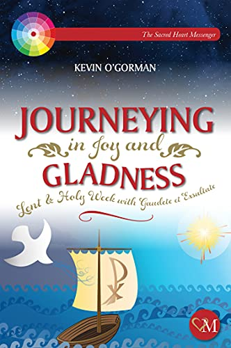 Journeying in Joy and Gladness: Lent & Holy Week with Gaudete et Exsultate (English Edition)