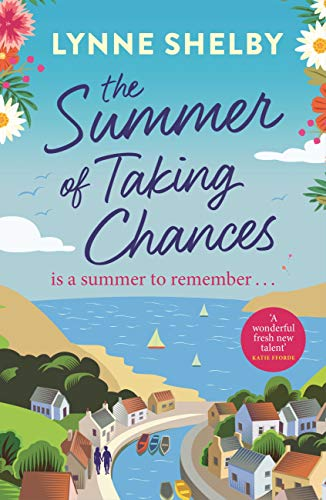 The Summer of Taking Chances: The perfect, feel-good summer romance you don't want to miss! by [Lynne Shelby]